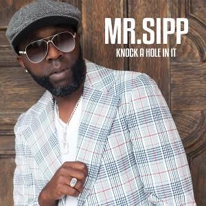 Mr. Sipp Knock A Hole In It(600)